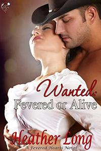 Wanted: Fevered or Alive