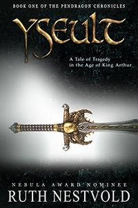 Yseult: A Tale of Tragedy in the Age of King Arthur