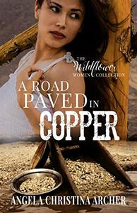 A Road Paved in Copper