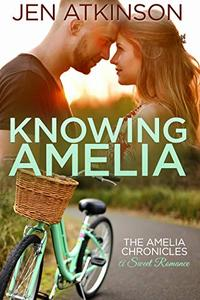 Knowing Amelia: The Amelia Chronicles