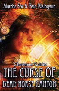 The Curse of Dead Horse Canyon: Cheyenne Spirits