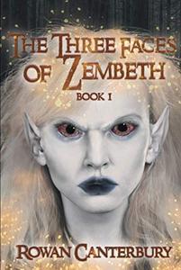 The Three Faces of Zembeth: Book I
