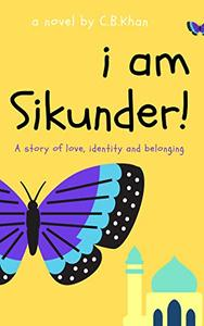 I am Sikunder! A coming-of-age story.