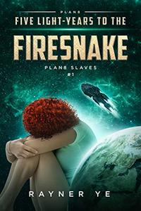 Five Light-Years to the Firesnake: Space Fantasy & Sci-Fi Time Travel
