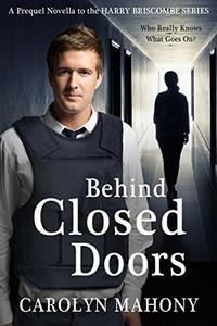 Behind Closed Doors: Harry Briscombe Mystery, Prequel Novella
