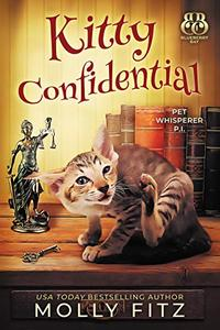 Kitty Confidential: A Hilarious Cozy Mystery with One Very Entitled Cat Detective