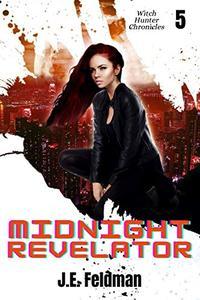 Midnight Revelator: The Witch Hunter Chronicles #5