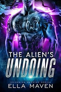 The Alien's Undoing: A SciFi Alien Warrior Romance