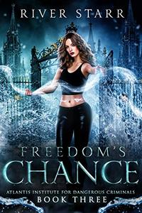 Freedom's Chance: A Paranormal Prison Romance
