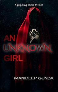 An Unknown Girl: A gripping crime thriller