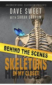 Behind the Scenes: Skeletons in my Closet
