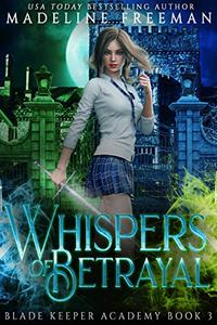 Whispers of Betrayal: A Young Adult Urban Fantasy Academy Series
