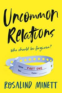 UNCOMMON RELATIONS - Who should be forgiven: Psychological suspense. Hidden identities, dark secrets and irreverent hjumour.