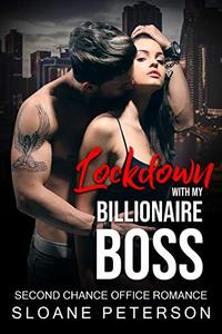 Lockdown with My Billionaire Boss : Second Chance Office Romance