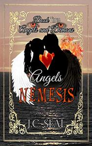 Angels Nemesis: Angels and Demons, Book three