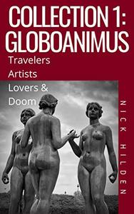 Collection 1 - Globoanimus: Travelers, Artists, Lovers & Doom