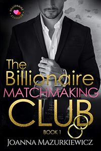 The Billionaire Matchmaking Club Book 1