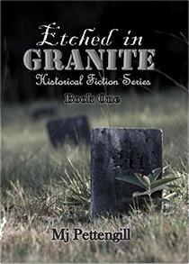 Etched in Granite: Historical Fiction Series - Book One