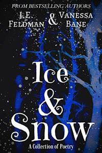 Ice and Snow: A Poetry Collection