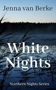 White Nights: Northern Nights Series
