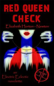 Red Queen Check: An Electric Eclectic Novelette