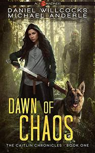 Dawn of Chaos: Age Of Madness - A Kurtherian Gambit Series