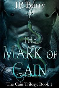 The Mark of Cain: The Cain Trilogy: Book 1