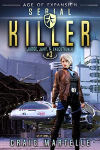 Serial Killer: A Space Opera Adventure Legal Thriller