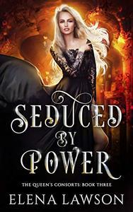 Seduced by Power: A Reverse Harem Fantasy Romance