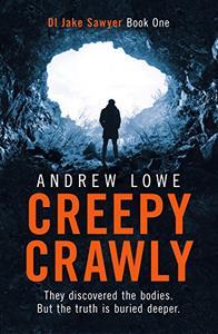 Creepy Crawly: DI Jake Sawyer Book One