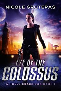 Eye of the Colossus: A Steampunk Space Opera Adventure
