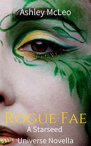 Rogue Fae: A Starseed Universe Novella
