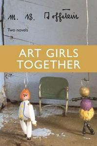 Art Girls Together: Two Novels