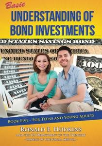 Basic Understanding of Bond Investments: Book 5 for Teens and Young Adults