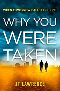 Why You Were Taken: A Futuristic Thriller