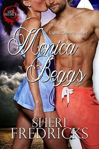 Monica Beggs: Sizzling Contemporary Romantic Suspense