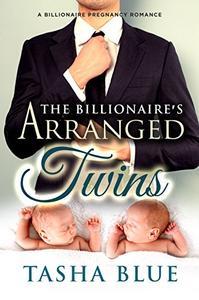 The Billionaire's Arranged Twins: An Incredible Billionaire Pregnancy Romance