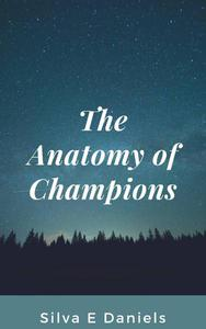 The Anatomy of Champions