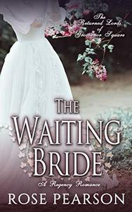 The Waiting Bride: A Regency Romance: The Returned Lords of Grosvenor Square