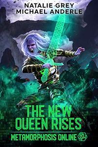 The New Queen Rises: A Gamelit Fantasy RPG Novel