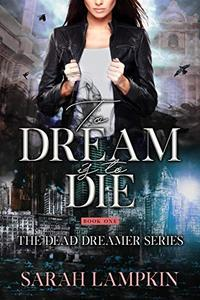 To Dream Is To Die