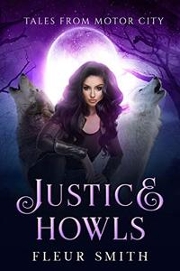 Justice Howls: Tales from Motor City Book 2