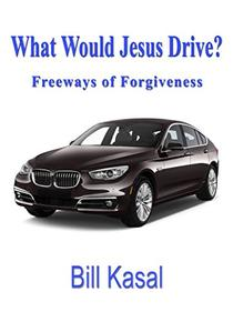 What Would Jesus Drive?: Freeways of Forgiveness