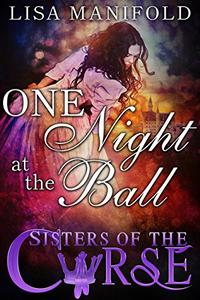 One Night At The Ball: A Sisters of the Curse Novella