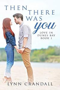 Then There Was You: Love in Dunes Bay