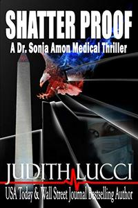 Shatter Proof: A Sonia Amon, MD Medical Thriller