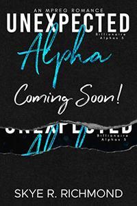 Unexpected Alpha: A Non-Shifter Mpreg Romance