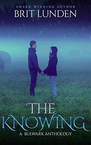 The Knowing (Book 1): A Bulwark Anthology