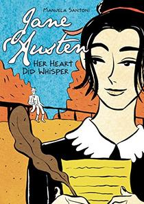 Jane Austen: Her Heart Did Whisper