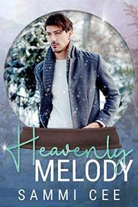 Heavenly Melody: A Snow Globe Christmas Book 5